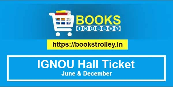 IGNOU Hall Ticket December 2018 | Books Trolley